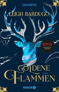 Goldene Flammen / Legenden der Grisha Bd.1 - Bardugo, Leigh