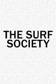 The Surf Society: A 6x9 Inch Matte Softcover Diary Notebook with 120 Blank Lined Pages and a Team Tribe or Club Cover Slogan