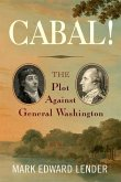 Cabal!: The Plot Against General Washington