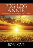 Peg Leg Annie: Pistol Packing Madam, Rocky Bar, Idaho Territory