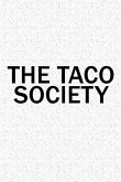 The Taco Society: A 6x9 Inch Matte Softcover Diary Notebook with 120 Blank Lined Pages and a Team Tribe or Club Cover Slogan