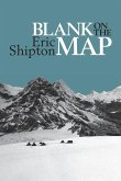 Blank on the Map: Pioneering exploration in the Shaksgam valley and Karakoram mountains