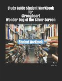 Study Guide Student Workbook for Strongheart Wonder Dog of the Silver Screen
