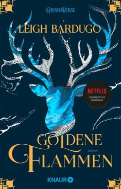 Goldene Flammen / Legenden der Grisha Bd.1