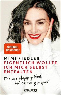 Eigentlich wollte ich mich selbst entfalten (eBook, ePUB) - Fiedler, Mimi