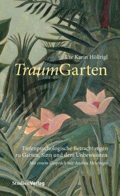 TraumGarten (eBook, ePUB) - Höllrigl, Ute Karin