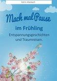 Mach mal Pause - im Frühling (eBook, ePUB)