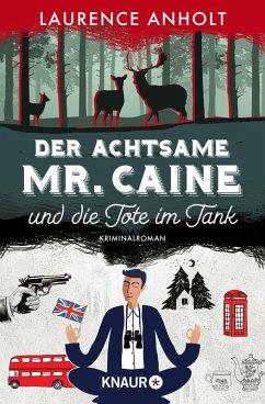 Der achtsame Mr. Caine und die Tote im Tank / Vincent Caine ermittelt Bd.1 (eBook, ePUB) - Anholt, Laurence