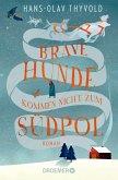 Brave Hunde kommen nicht zum Südpol (eBook, ePUB)