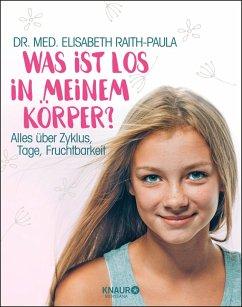 Was ist los in meinem Körper? (eBook, ePUB) - Raith-Paula, Elisabeth