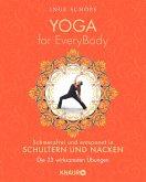 Yoga for EveryBody - schmerzfrei und entspannt in Schultern & Nacken (eBook, ePUB)