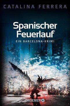 Spanischer Feuerlauf / Barcelona-Krimi Bd.3 (eBook, ePUB) - Ferrera, Catalina