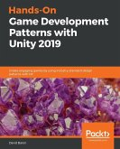 Hands-On Game Development Patterns with Unity 2019