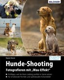 "Hunde-Shooting - Fotografieren mit ""Wau-Effekt"" (eBook, PDF)"