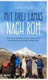 Mit drei Lamas nach Rom (eBook, ePUB)