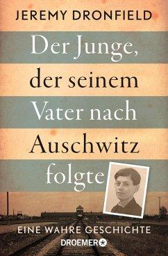 Der Junge, der seinem Vater nach Auschwitz folgte (eBook, ePUB) - Dronfield, Jeremy