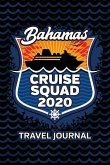 Bahamas Cruise Squad 2020 Travel Journal: Vacation Planner Adventure Notebook of Memories 6x9 100 Pages