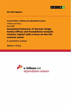 Investment behavior of German Single Family Offices and Foundations towards Venture Capital with a focus on the life sciences sector