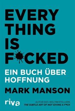 Everything is Fucked (eBook, ePUB) - Manson, Mark
