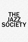 The Jazz Society: A 6x9 Inch Matte Softcover Diary Notebook with 120 Blank Lined Pages and a Team Tribe or Club Cover Slogan
