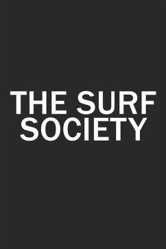 The Surf Society: A 6x9 Inch Matte Softcover Diary Notebook with 120 Blank Lined Pages and a Team Tribe or Club Cover Slogan - Journals, Enrobed