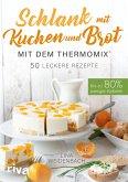 Schlank mit Kuchen und Brot mit dem Thermomix® (eBook, PDF)