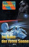 Raumschiff Promet - Von Stern zu Stern 25: Im Bann der roten Sonne (eBook, ePUB)