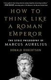 How to Think Like a Roman Emperor (eBook, ePUB)