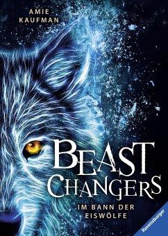 Im Bann der Eiswölfe / Beast Changers Bd.1 (eBook, ePUB) - Kaufman, Amie