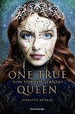 Von Sternen gekrönt / One True Queen Bd.1 (eBook, ePUB)