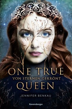 Von Sternen gekrönt / One True Queen Bd.1 (eBook, ePUB) - Benkau, Jennifer