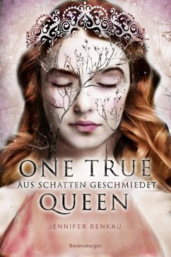 Aus Schatten geschmiedet / One True Queen Bd.2 (eBook, ePUB) - Benkau, Jennifer
