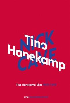 Tino Hanekamp über Nick Cave / KiWi Musikbibliothek Bd.2 - Hanekamp, Tino