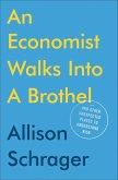 An Economist Walks into a Brothel (eBook, ePUB)
