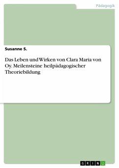 Das Leben und Wirken von Clara Maria von Oy. Meilensteine heilpädagogischer Theoriebildung (eBook, PDF)