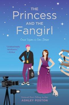 The Princess and the Fangirl (eBook, ePUB) - Poston, Ashley