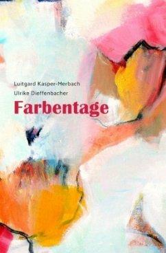 Farbentage - Kasper-Merbach, Luitgard