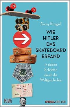 Wie Hitler das Skateboard erfand - Kringiel, Danny