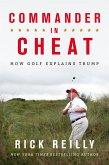 Commander in Cheat: How Golf Explains Trump (eBook, ePUB)
