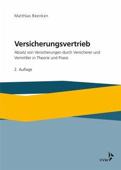Versicherungsvertrieb - Absatz von Versicherungen durch Versicherer und Vermittler in Theorie und Praxis (eBook, PDF) - Beenken, Matthias