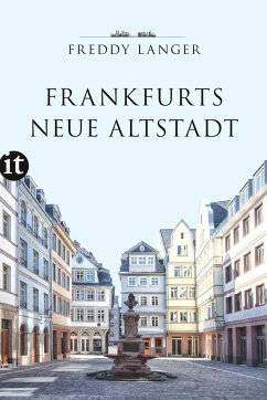 Frankfurts Neue Altstadt - Langer, Freddy