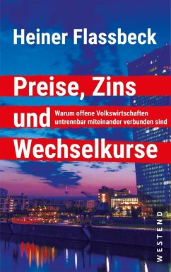 Preise, Zins und Wechselkurse - Flassbeck, Heiner
