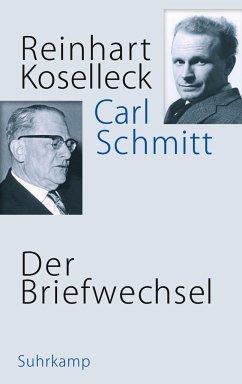 Der Briefwechsel - Koselleck, Reinhart; Schmitt, Carl