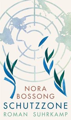 Schutzzone - Bossong, Nora