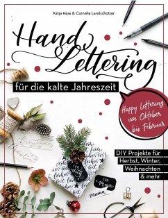 Handlettering für die kalte Jahreszeit - Haas, Katja; Landschützer, Cornelia