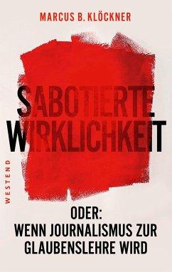 Sabotierte Wirklichkeit - Klöckner, Marcus B.