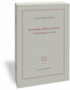 Knowledge, Stakes and Error - Dinges, Alexander
