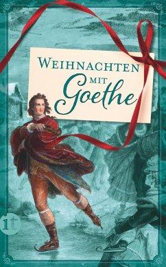 Weihnachten mit Goethe - Goethe, Johann Wolfgang