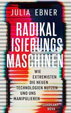 Radikalisierungsmaschinen - Ebner, Julia