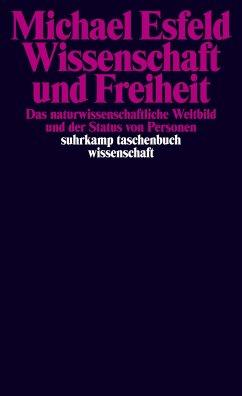 Wissenschaft und Freiheit - Esfeld, Michael